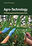 Agro-Technology: A Philosophical Introduction