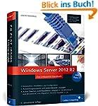 Windows Server 2012 R2: Das umfassend...