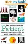 Der geheimnisvolle Patient: R�tselhaf...