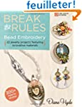 Break the Rules Bead Embroidery: 22 J...