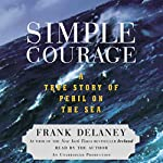 Simple Courage: A True Story of Peril on the Sea | Frank Delaney