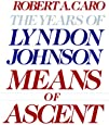 Means of Ascent: The Years of Lyndon Johnson II