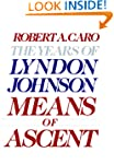 Means of Ascent: The Years of Lyndon...