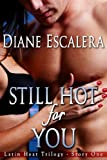 img - for Still Hot for You (Latin Heat Trilogy Book 1) book / textbook / text book