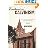 Enchanted Calvinism (Rochester Studies in African History and the Diaspora)