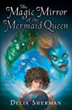 The Magic Mirror of the Mermaid Queen (0670010898) by Sherman, Delia