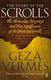 img - for The Story of the Scrolls: The miraculous discovery and true significance of the Dead Sea Scrolls by Vermes, Geza (2010) Paperback book / textbook / text book