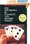 The Psychology of Judgment and Decisi...