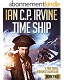 TIME SHIP (Book Two) - A Time Travel Romantic Adventure (English Edition)