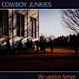 Cowboy Junkies The Caution Horses