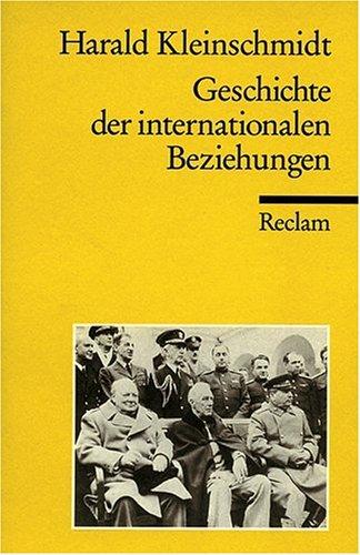 Geschichte der internationalen Beziehungen: Ein systemgeschichtlicher Abriss: Ein systemgeschichtlicher Abriß