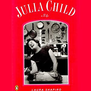 Julia Child: A Life | [Laura Shapiro]