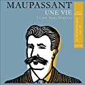 Une vie Audiobook by Guy de Maupassant Narrated by Anny Duperey