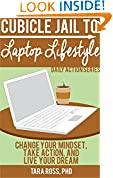 #3: Cubicle Jail to Laptop Lifestyle: Change your Mindset, Take Action, and Live your Dream (Daily Actions)
