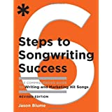 Six Steps to Songwriting Success: The Comprehensive Guide to Writing and Marketing Hit Songsby Jason Blume