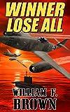 Winner Lose All: A Spy vs Spy Thriller: Historical Cold War Action Adventure Novel (Ed Scanlon Cold War Spy Thrillers Book 1)