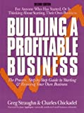 img - for Building a Profitable Business: The Proven, Step-By-Step Guide to Starting and Running Your Own Business 2nd edition by Chickadel, Charles, Straughn, Greg (1993) Paperback book / textbook / text book