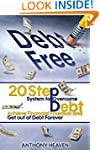 Debt Free Forever: 20 Step System to...