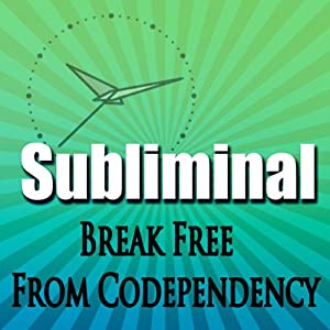 Break Free From Codependency Subliminal: Empower Yourself-Create Powerful Self Confidence-Binaural Beats, Solfeggio Tones | [Subliminal Hypnosis]