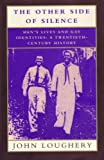 img - for The Other Side of Silence; Men's Lives and Gay Identities: a Twentieth-Century History book / textbook / text book
