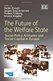 img - for The Future of the Welfare State: Social Policy Attitudes and Social Capital in Europe book / textbook / text book