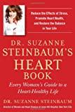 Suzanne Steinbaum Dr. Suzanne Steinbaum's Heart Book: Every Woman's Guide to a Heart-Healthy Life