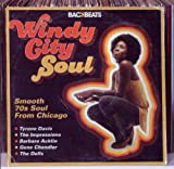 Windy City Soul - The Smooth 70'S Soul Of Chicago Various Artists