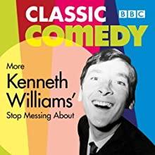 More Stop Messing About Radio/TV Program Auteur(s) : Myles Rudge Narrateur(s) : Kenneth Williams