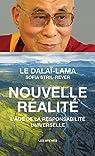Nouvelle réalité : l'âge de la responsabilité universelle par Dalaï Lama