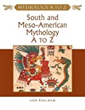 img - for South and Meso-American Mythology A to Z (Mythology A to Z Series) by Ann Bingham (2004-06-29) book / textbook / text book