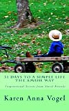 img - for 31 Days to a Simple Life The Amish Way book / textbook / text book