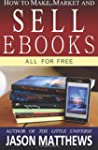 How to Make, Market and Sell eBooks -...