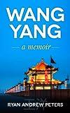 Wang Yang: a memoir