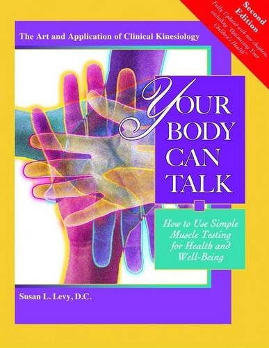 Your Body Can Talk: How to Use Simple Muscle Testing for Health and Well Being (Your Body Can Talk compare prices)