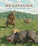 Megafauna: Giant Beasts of Pleistocene South America (Life of the Past)