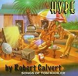 Hype: Songs of Tom Mahler by Robert Calvert (2004-08-24)