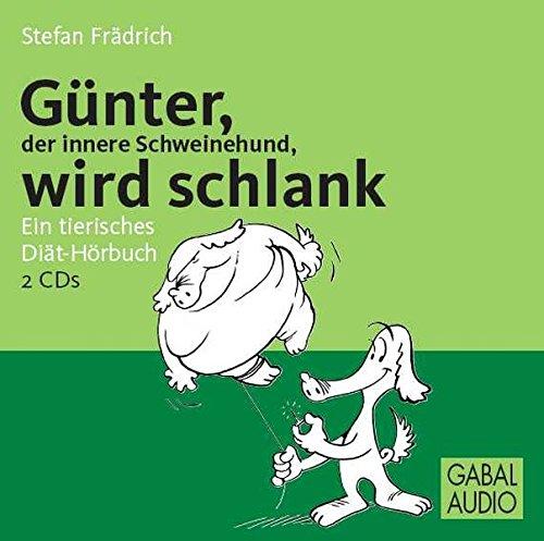 Günter, der innere Schweinehund, wird schlank: Ein tierisches Diät-Hörbuch