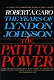 Image of The Path to Power: The Years of Lyndon Johnson I: 1 (Vintage)