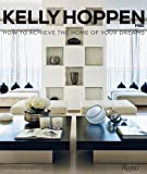 img - for Kelly Hoppen: How to Achieve the Home of Your Dreams book / textbook / text book