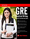 GRE Analytical Writing: Solutions to the Real Essay Topics (Test Prep Series Book 1) (English Edition)