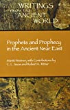 img - for Prophets and Prophecy in the Ancient Near East (Writings from the Ancient World) (Writings from the Ancient World) book / textbook / text book
