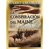 La conspiración del Maine (Nueva Edición)