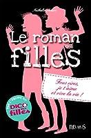 Le roman des filles - T6 - Fous rires, je t'aime et vive la vie !