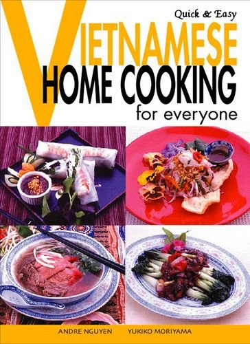 Quick & Easy Vietnamese: Home Cooking for Everyone (Quick & Easy (Japan Publications)) by Andre Nguyen, Yukiko Moriyama