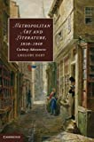 Metropolitan Art and Literature, 1810-1840: Cockney Adventures (Cambridge Studies in Romanticism)