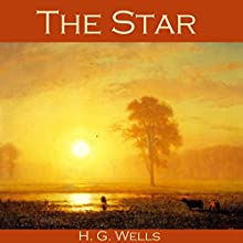 The Star Audiobook by H. G. Wells Narrated by Cathy Dobson