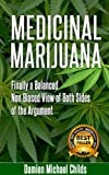 img - for Medicinal Marijuana(Medical Marijuana, Medicinal plants, Medicinal herbs, Marijuana books, Marijuana addiction, addiction,: Finally a Balanced Non Biased ... healing, herbal remedies, Medical remedies) book / textbook / text book