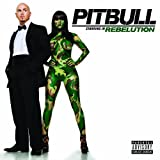 Pitbull Starring In Rebelutionby Pitbull