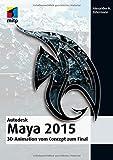 Alexander N. Ostermann Autodesk Maya 2015: 3D-Animation vom Concept zum Final