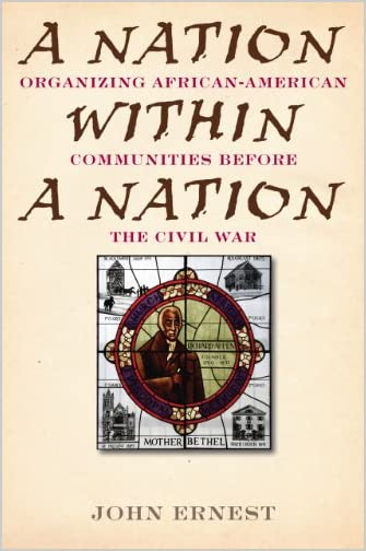 A nation within a nation : organizing African-American communities before the Civil War